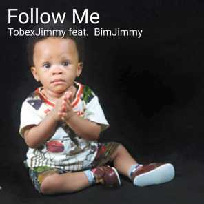 Follow Me (feat. Bimjimmy)