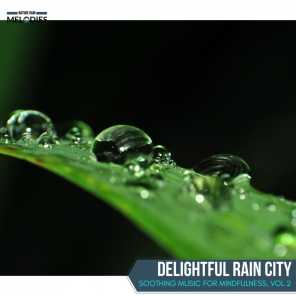 Delightful Rain City - Soothing Music for Mindfulness, Vol.2