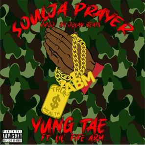 Soulja Prayer (feat. Lil'fife ABM)