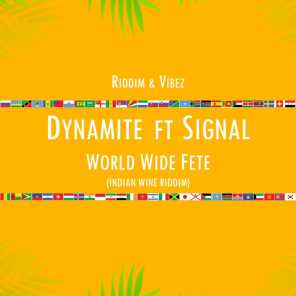 World Wide Fete (indian Wine Riddim) [feat. Dynamite & Signal]