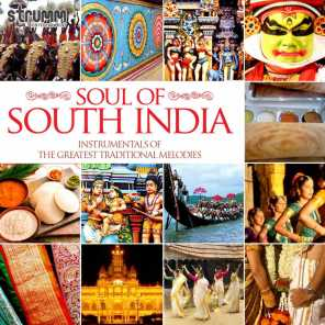 Soul of South India – Instrumentals of the Greatest Traditional Melodies