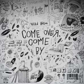 Come Over, Come by (feat. Vazz)