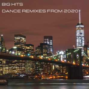 Big Hits - Dance Remixes from 2020