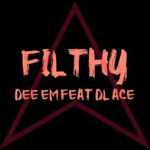 Filthy (feat. DL Ace)