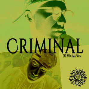 Criminal (feat. John Whitte)