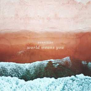 World Means You