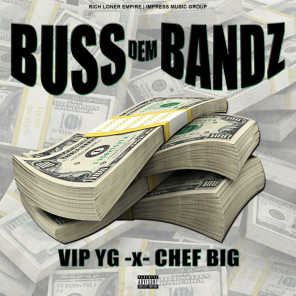 Buss Dem Bandz (feat. CHEF BIG)