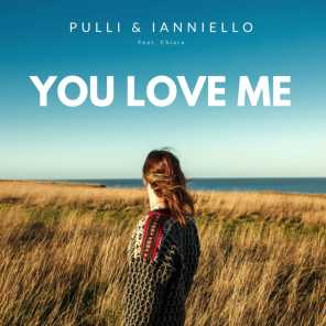 You love me (Extended Version) [feat. Chiara]