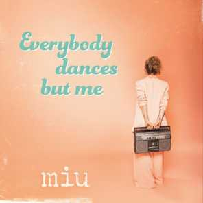 Everybody Dances but Me