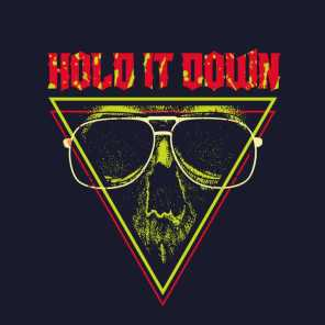 Hold It Down