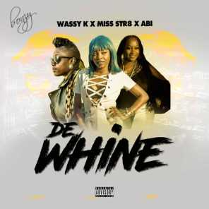 De Whine (feat. Wassy K & Abby)