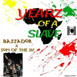 Yearz of a Slave (feat. Son of the 215)