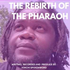 The Rebirth of the Pharaoh
