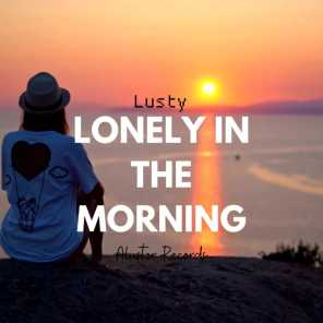 Lonely in the Morning