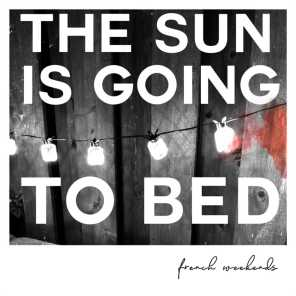 The Sun Is Going to Bed