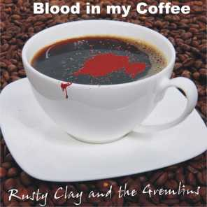 Blood in My Coffee