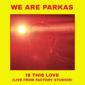 Is This Love (Live from Factory Studios)