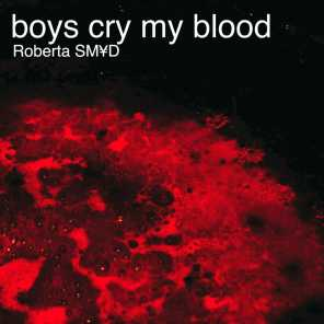 Boys Cry My Blood