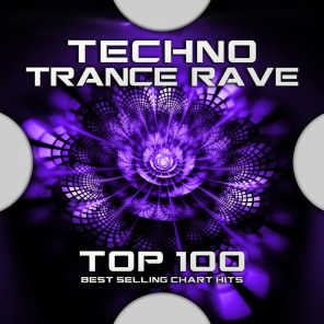 Techno Trance Rave Top 100 Best Selling Chart Hits