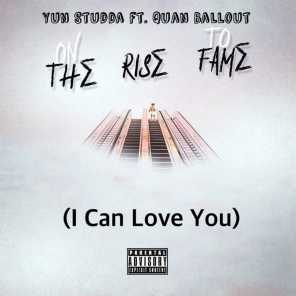 On the Rise to Fame (I Can Love You) [feat. Quan Ballout]