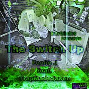 The Switch Up (feat. TrapMadeJason)