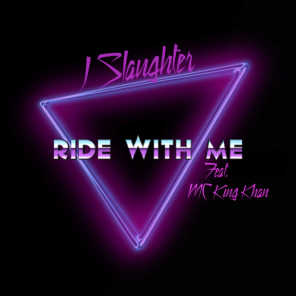 Ride With Me (feat. MC King Khan)