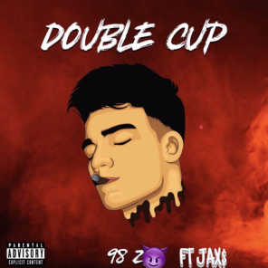 Double Cup (feat. JAX$)