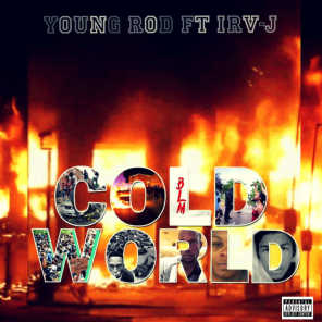 Cold World (feat. Irv-J)