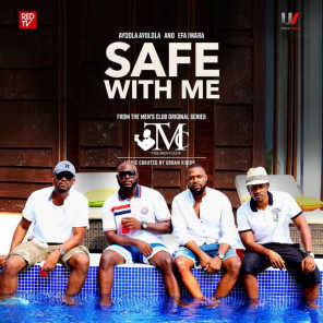 Safe with Me (From the Men's Club Original Series) [feat. Efa Iwara]