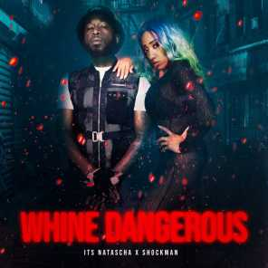 Whine Dangerous