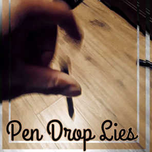 Pen Drop Lies