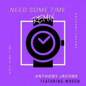 Need Some Time (Remix)