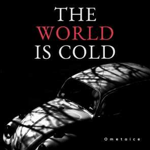 The World Is Cold