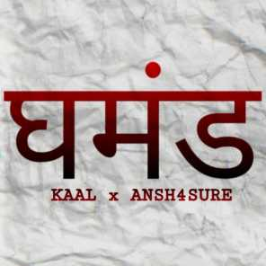 Ghamand (feat. Kaal & Ansh4sure)