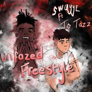 Unfazed Freestyle (feat. To Tazz)