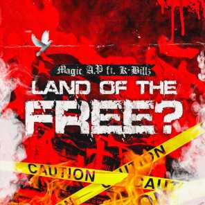 Land of the Free? (feat. K-Billz)