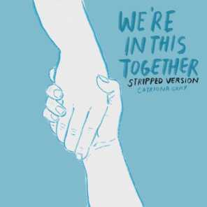 We're in This Together (Stripped Version)