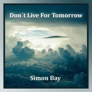 Don't Live for Tomorrow