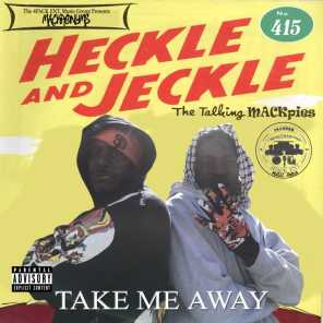 Take Me Away (feat. Heckle & Jeckle)