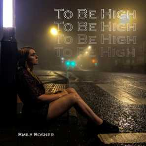 To Be High