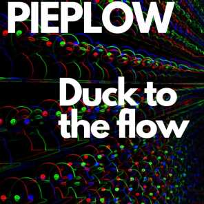 Duck to the Flow