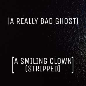 A Smiling Clown (Stripped)