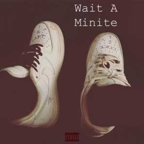 Wait A Minute (feat. Ronin)