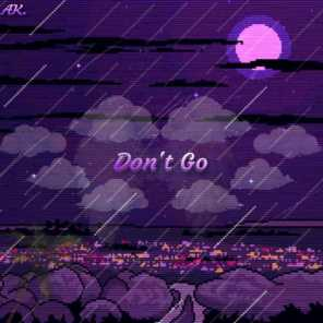 Don't Go.