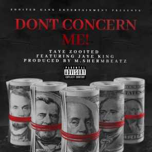 Don't Concern Me! (feat. Jaye King)