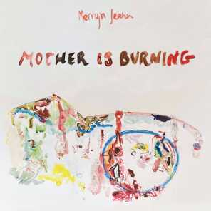Mother Is Burning