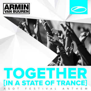 Together (In A State of Trance) [A State Of Trance Festival Anthem]