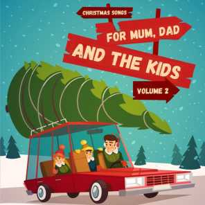 Christmas Songs for Mum, Dad & the Kids, Volume 2
