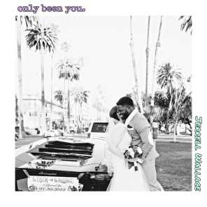 Only Been You