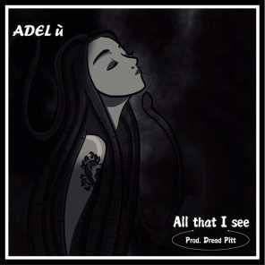 All That I See